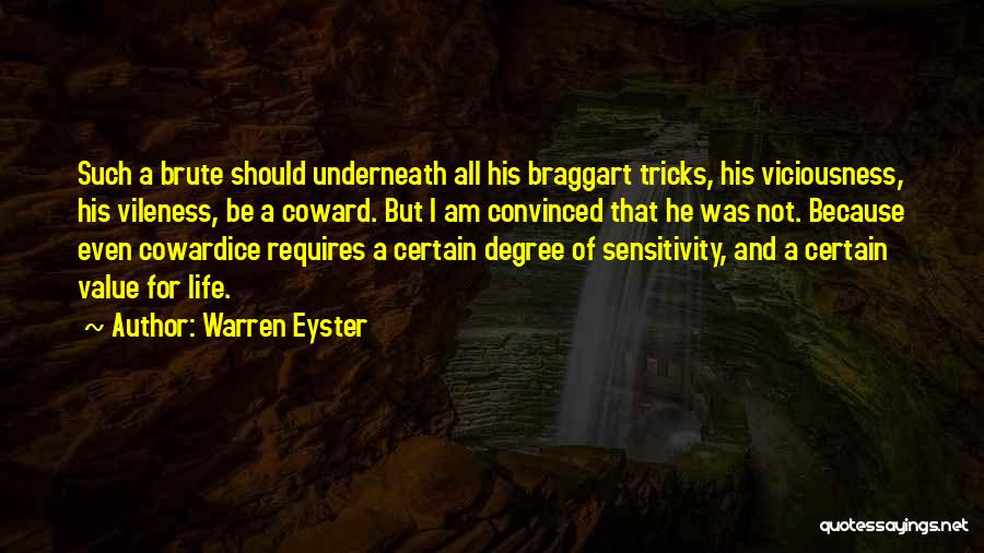 Brutality Of Life Quotes By Warren Eyster