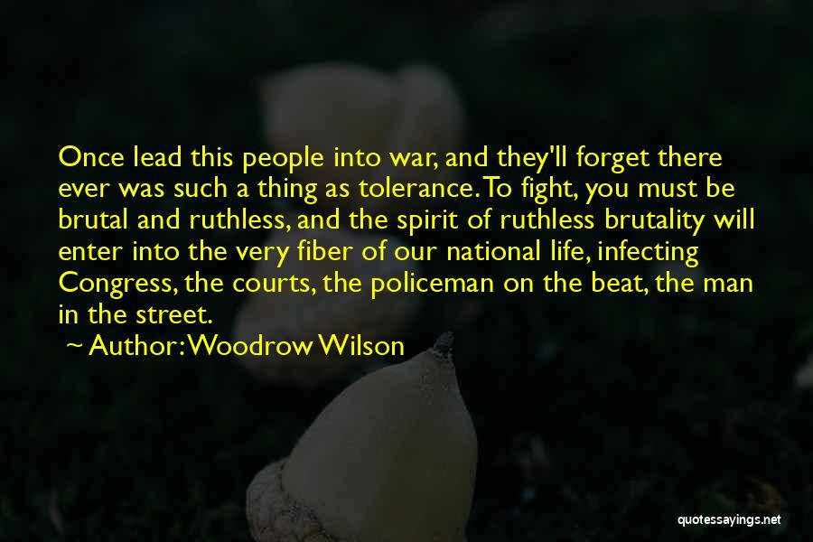 Brutality Of Life Quotes By Woodrow Wilson