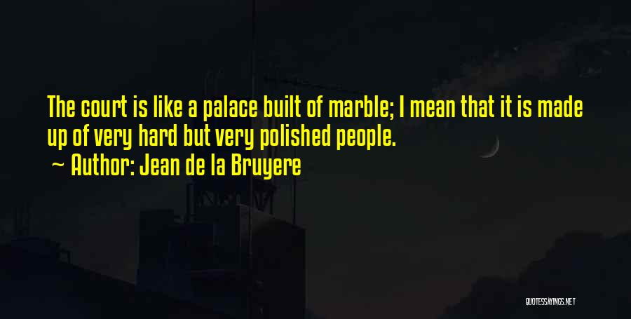 Bruyere Quotes By Jean De La Bruyere