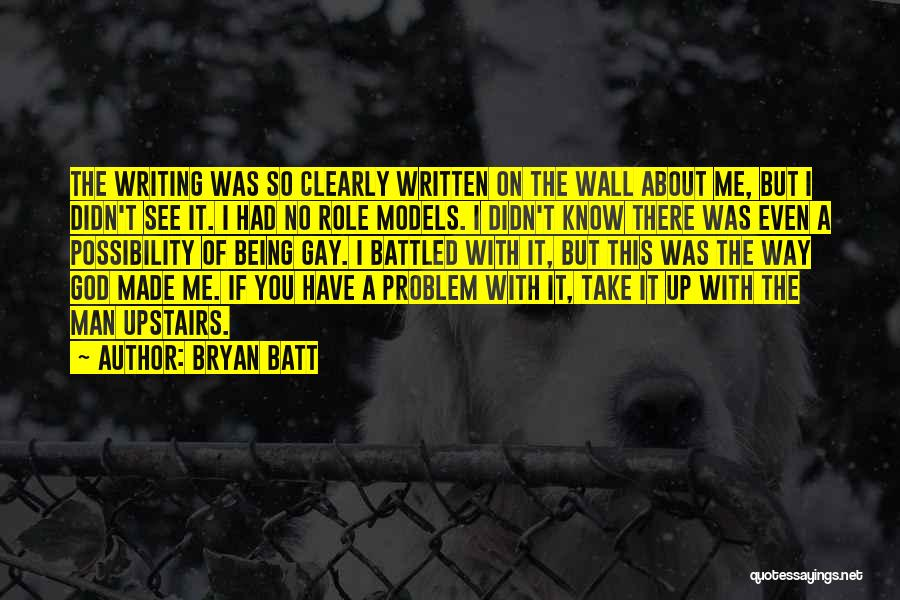 Bryan Batt Quotes 1062923