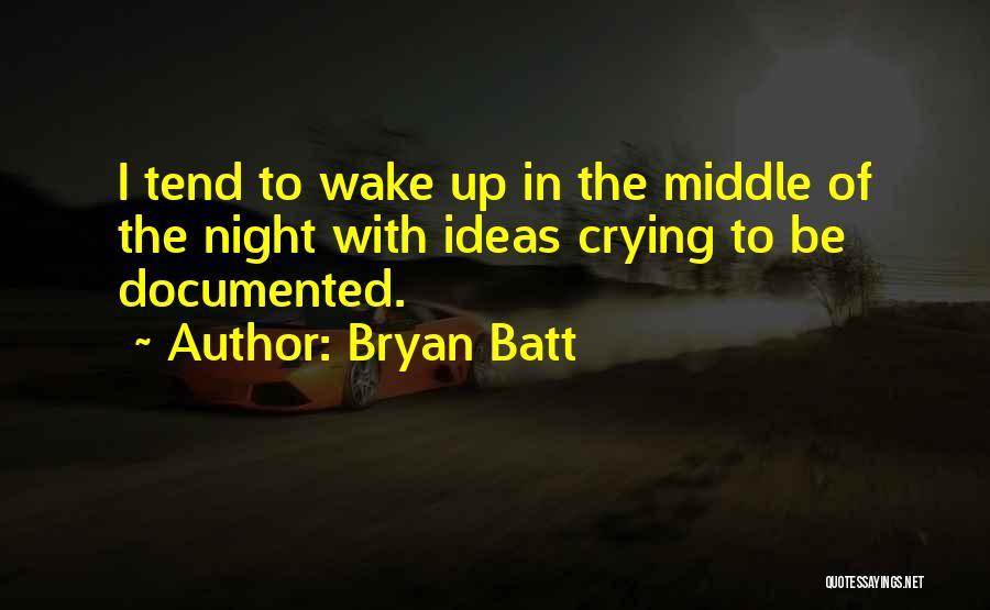 Bryan Batt Quotes 1099151
