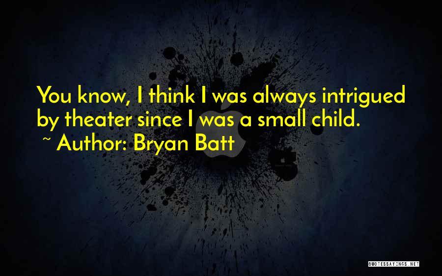 Bryan Batt Quotes 1174471