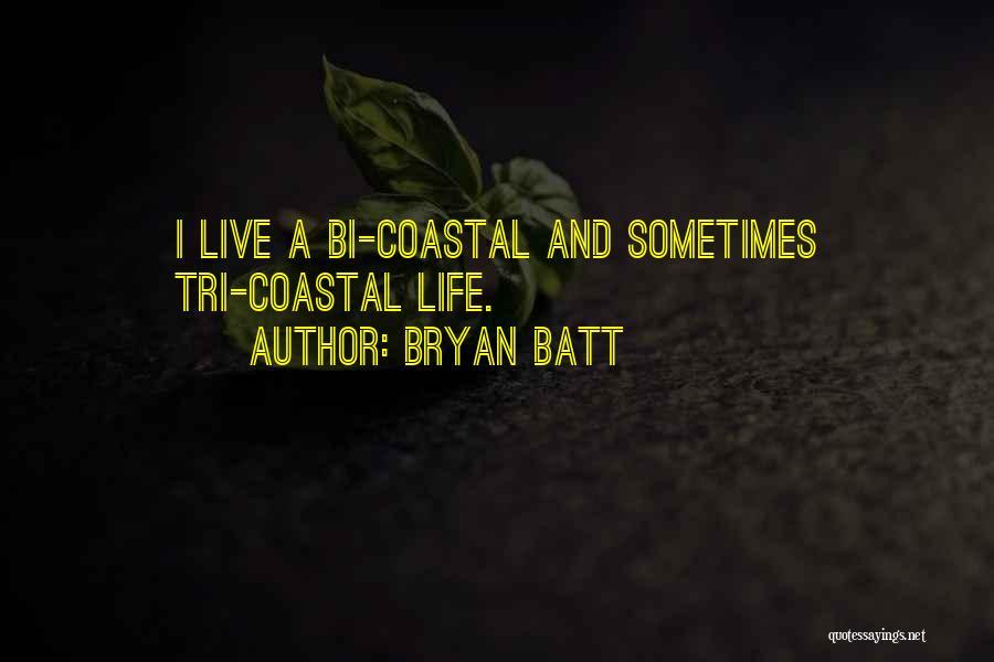 Bryan Batt Quotes 1392909