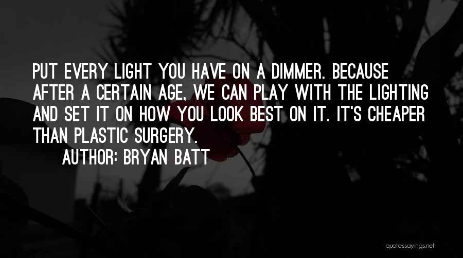 Bryan Batt Quotes 1474992