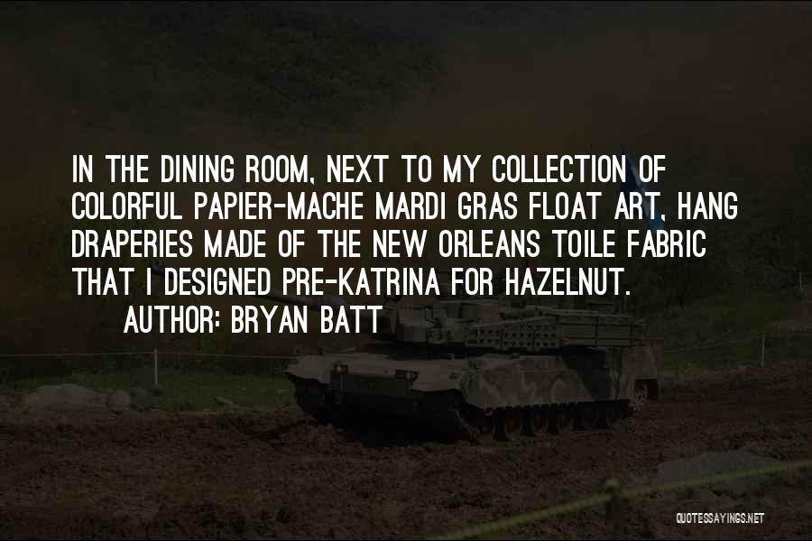 Bryan Batt Quotes 1536348