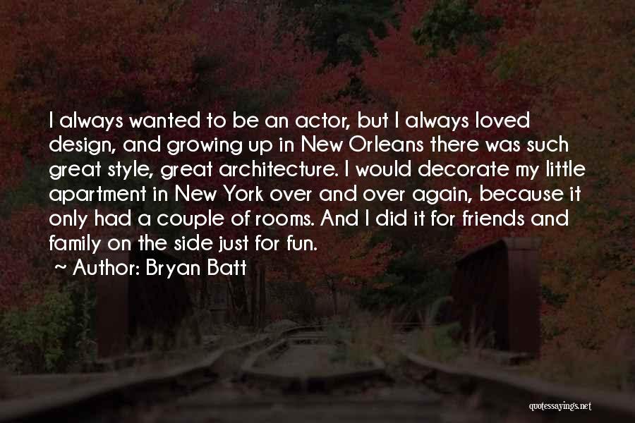 Bryan Batt Quotes 1561048