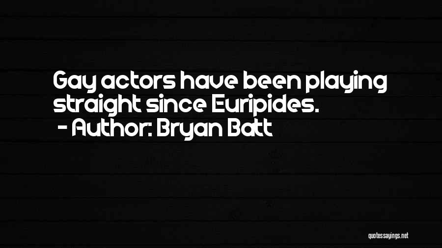 Bryan Batt Quotes 1601616