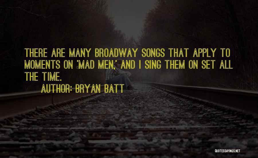 Bryan Batt Quotes 1657705
