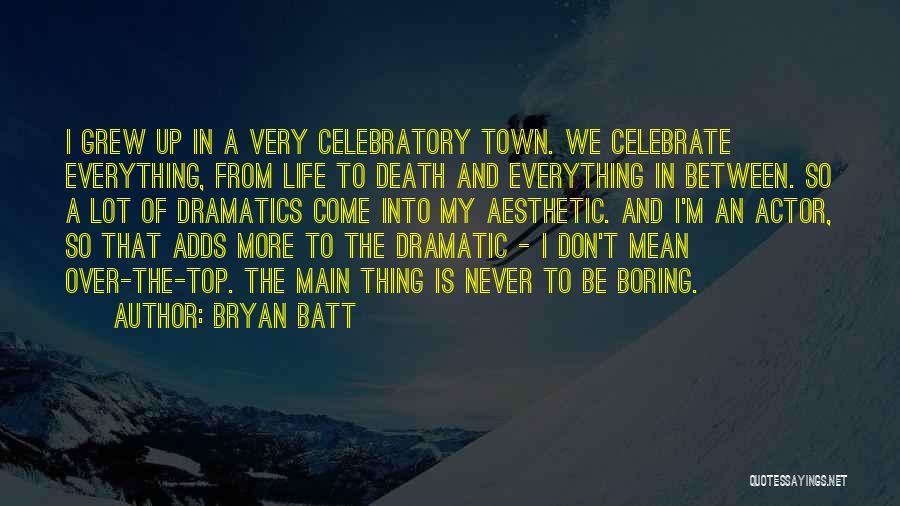 Bryan Batt Quotes 1812157