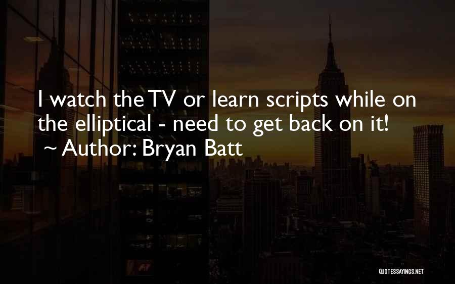 Bryan Batt Quotes 182124