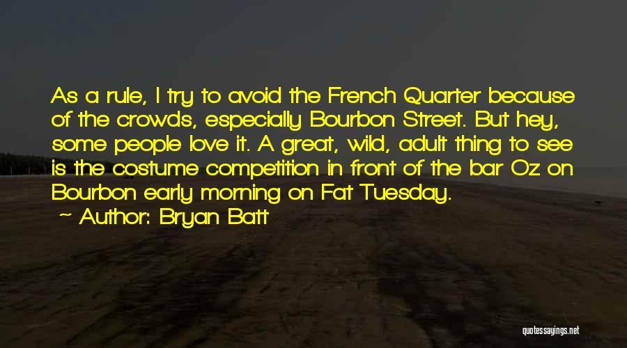 Bryan Batt Quotes 1880087