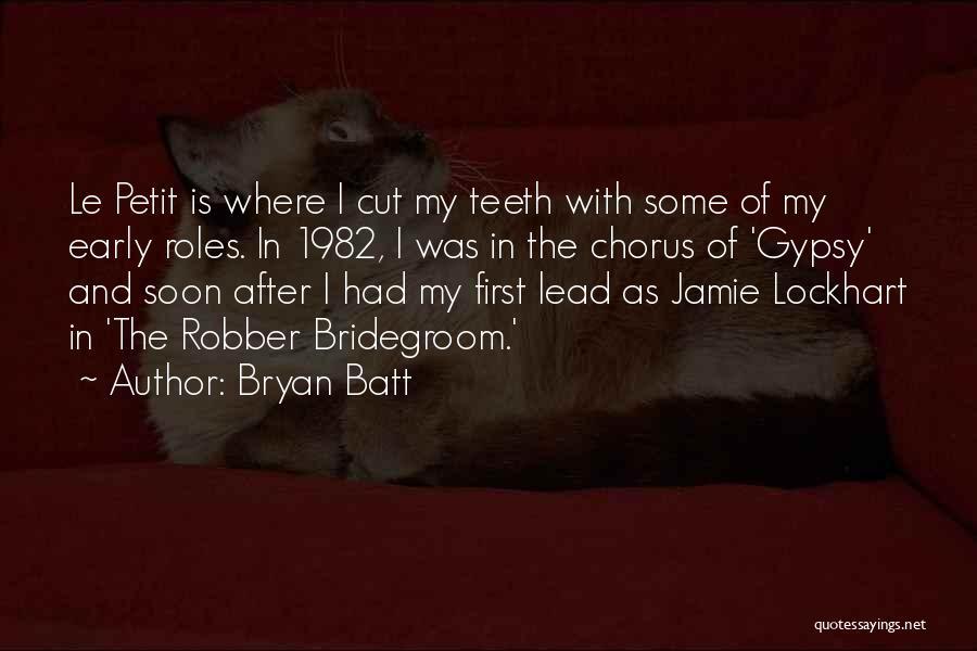 Bryan Batt Quotes 1978296
