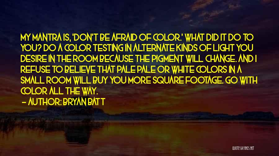 Bryan Batt Quotes 2000055