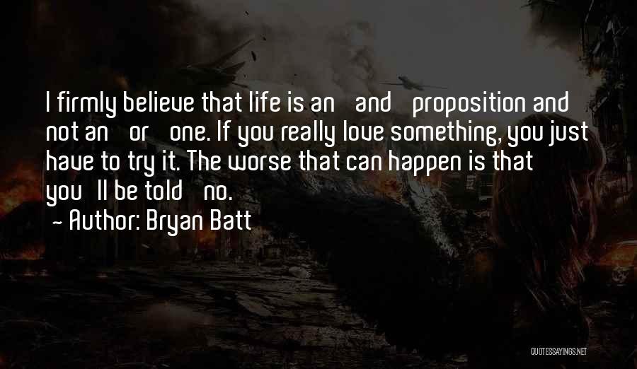 Bryan Batt Quotes 227032