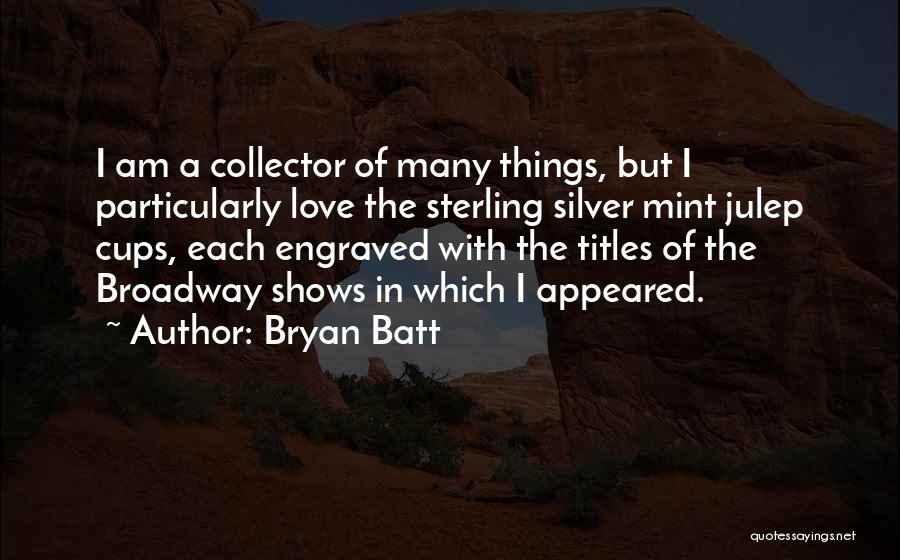 Bryan Batt Quotes 290178