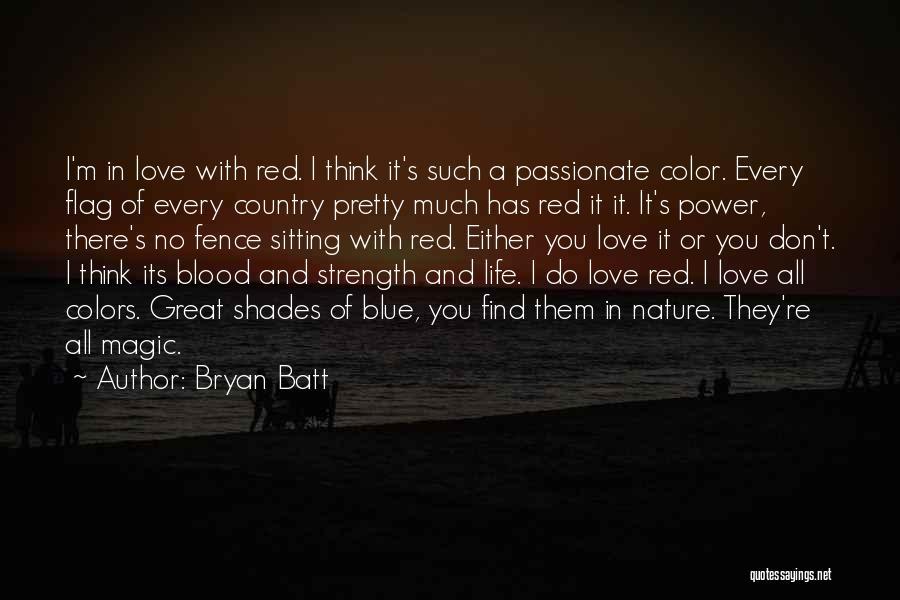 Bryan Batt Quotes 344852