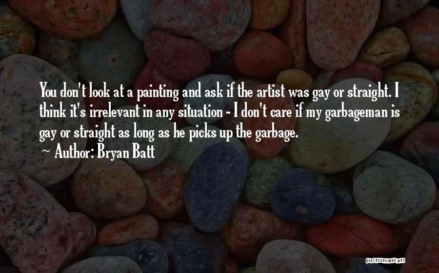 Bryan Batt Quotes 423688