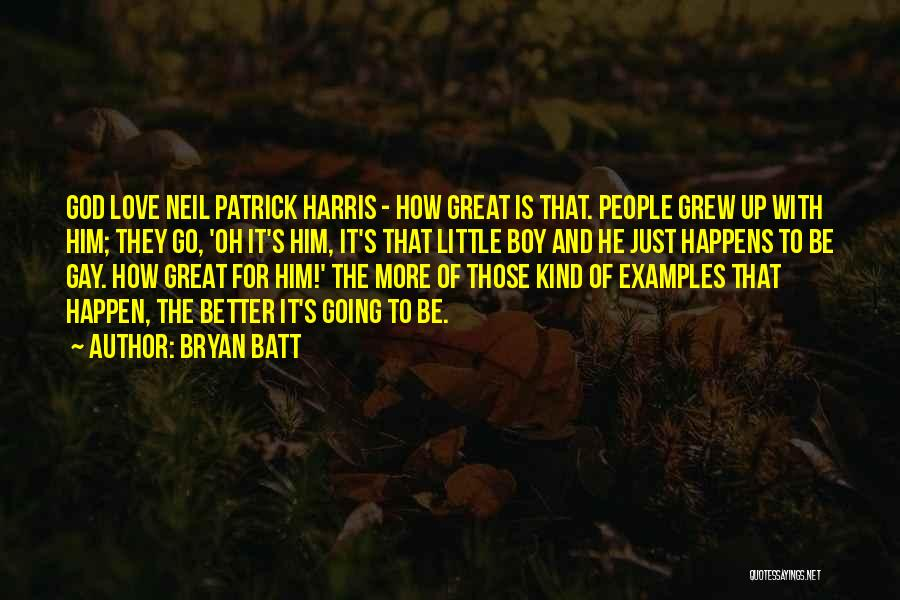 Bryan Batt Quotes 456883
