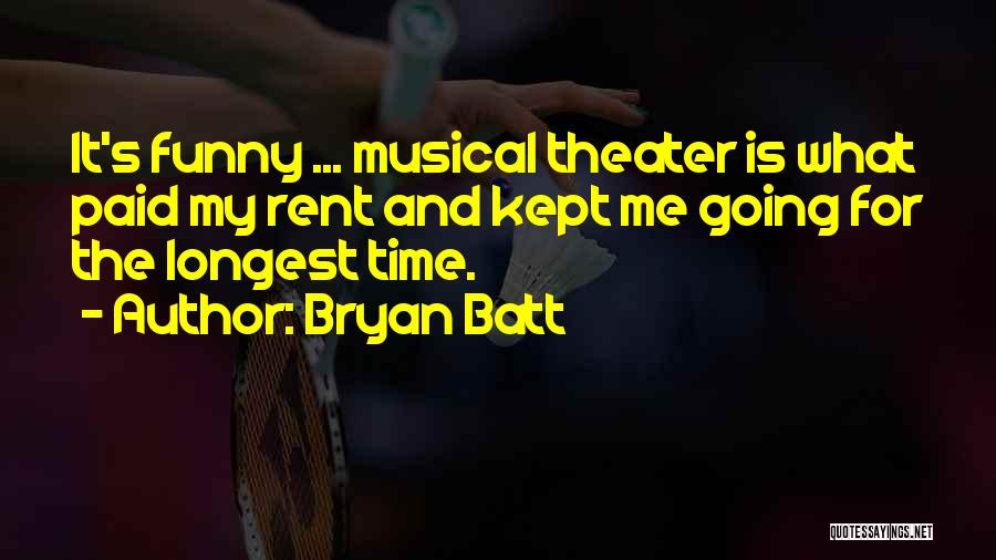 Bryan Batt Quotes 597427