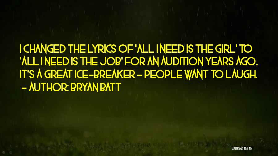 Bryan Batt Quotes 713411