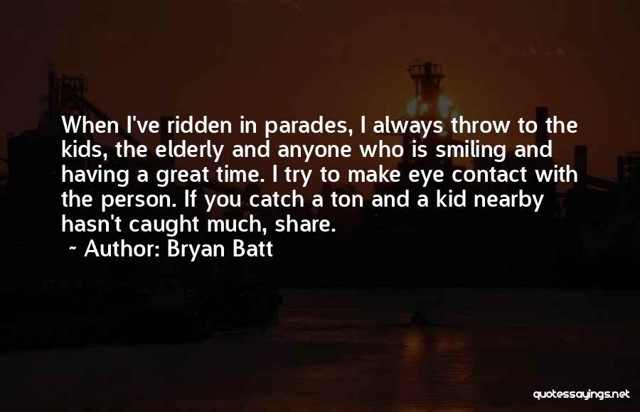 Bryan Batt Quotes 873188