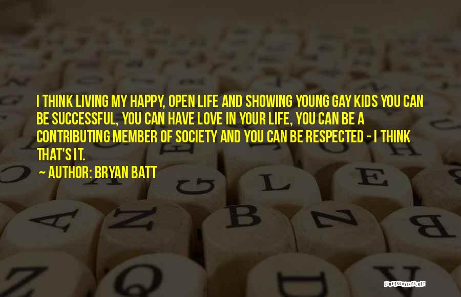Bryan Batt Quotes 942099