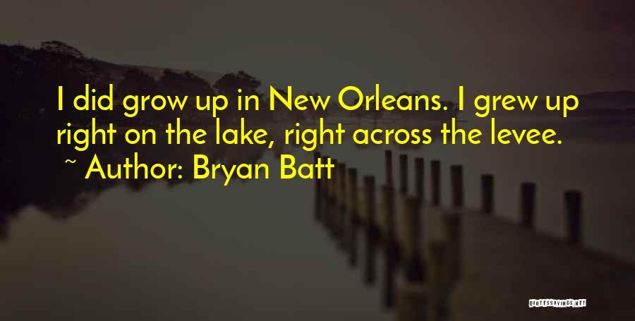 Bryan Batt Quotes 942471