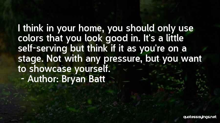 Bryan Batt Quotes 949110