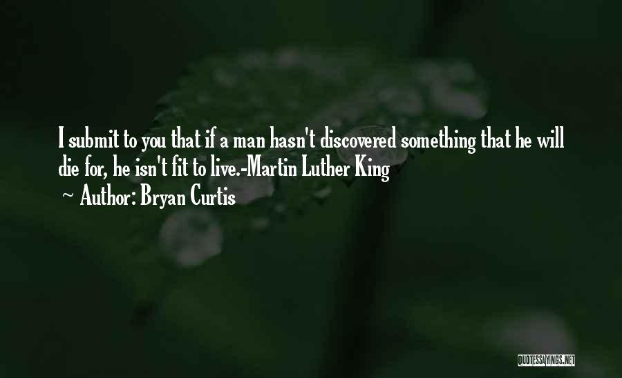 Bryan Curtis Quotes 1605591