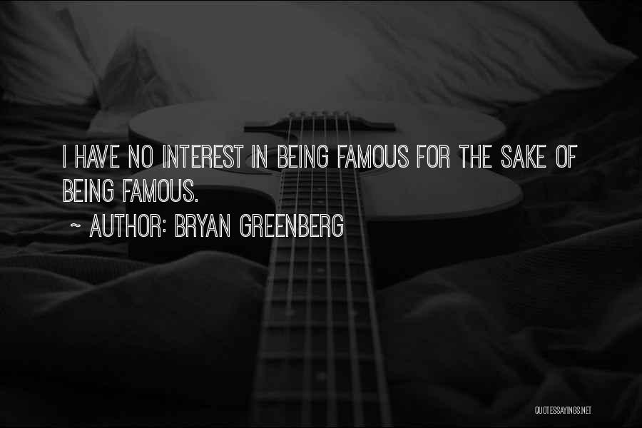 Bryan Greenberg Quotes 1523305
