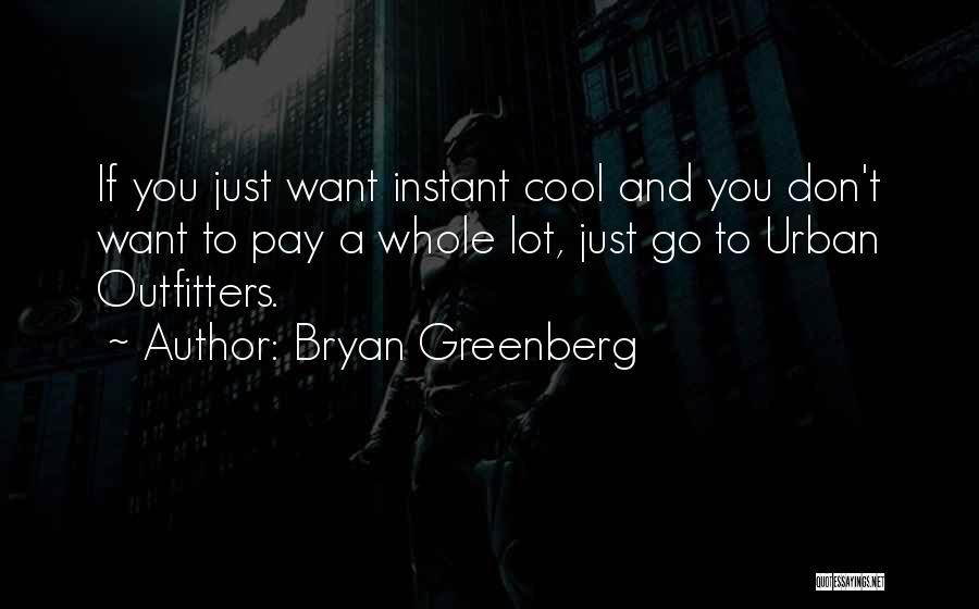 Bryan Greenberg Quotes 1564491