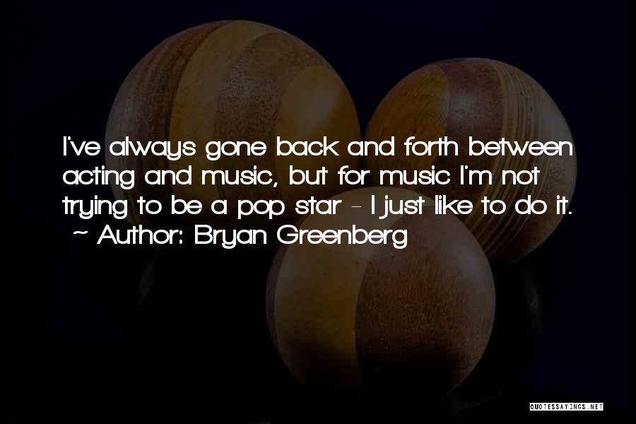 Bryan Greenberg Quotes 1594103