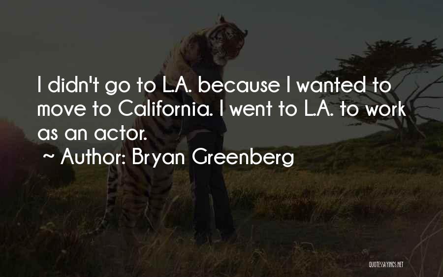 Bryan Greenberg Quotes 1632269