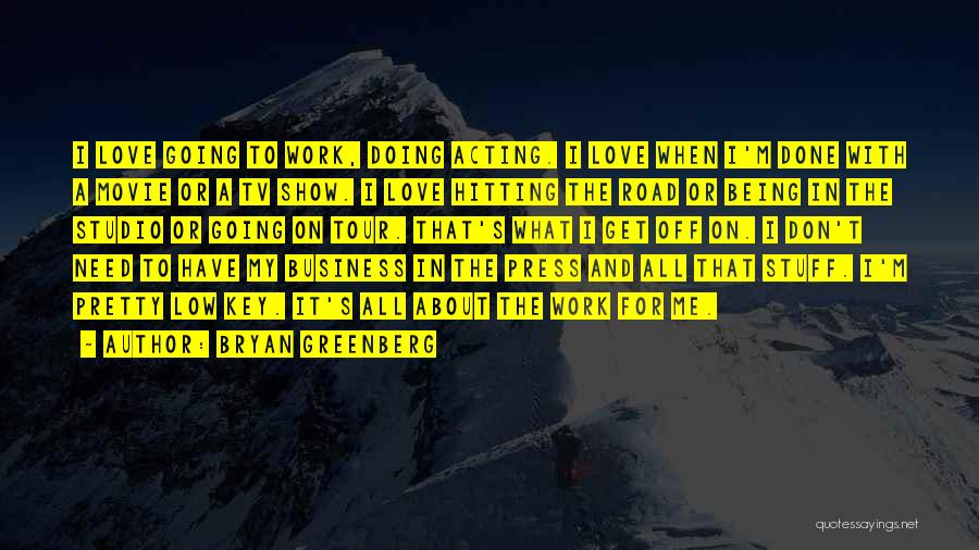 Bryan Greenberg Quotes 1691138