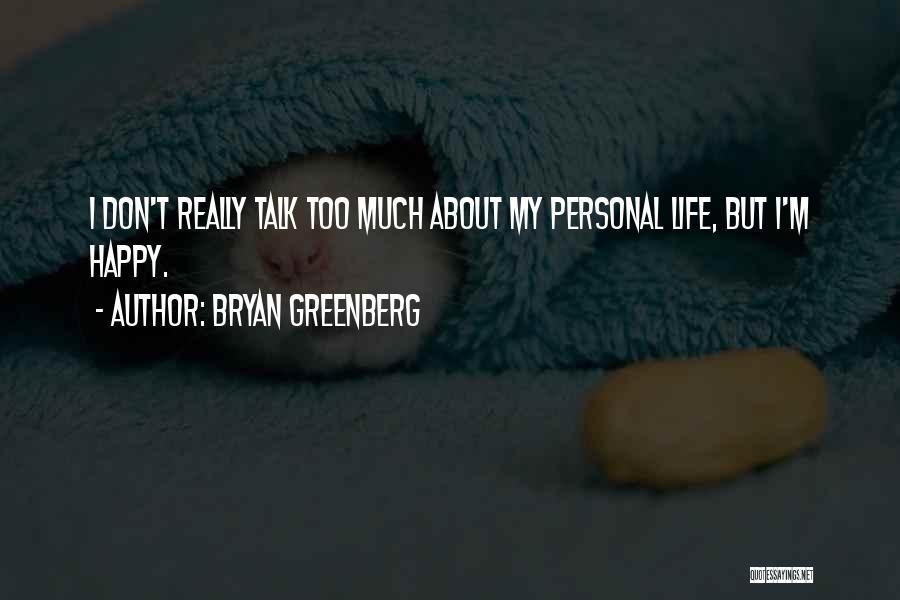 Bryan Greenberg Quotes 2174209