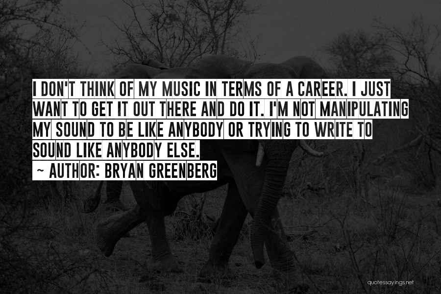 Bryan Greenberg Quotes 2177273
