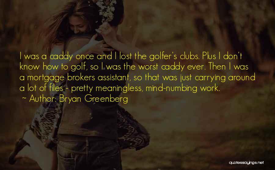 Bryan Greenberg Quotes 2250090