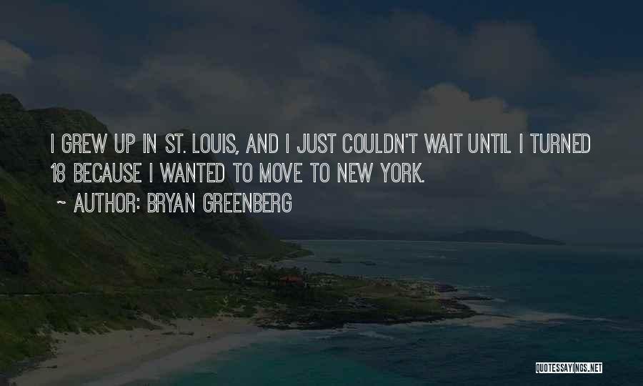 Bryan Greenberg Quotes 416061