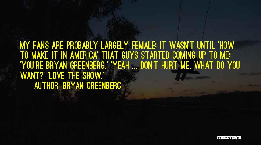 Bryan Greenberg Quotes 453328