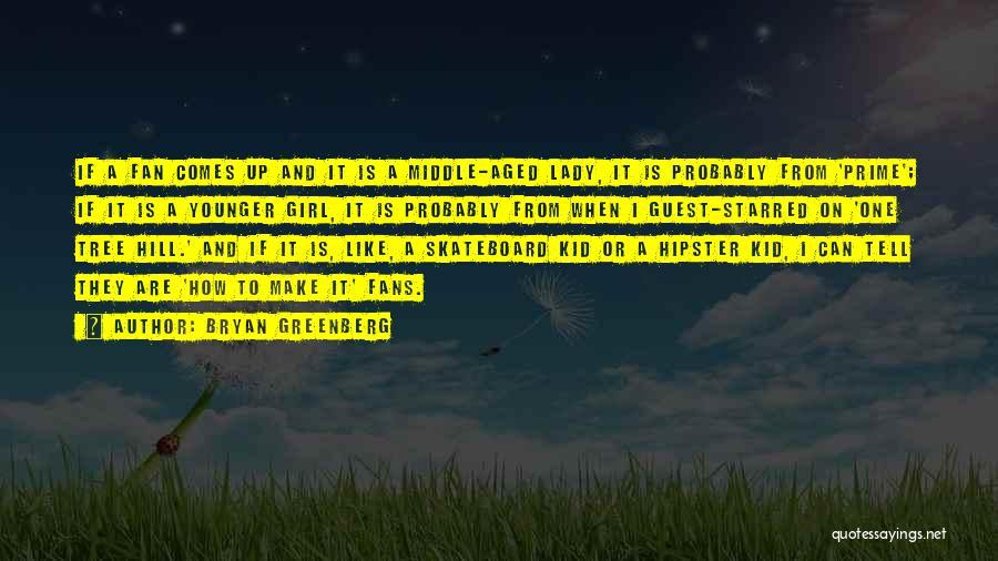 Bryan Greenberg Quotes 516254