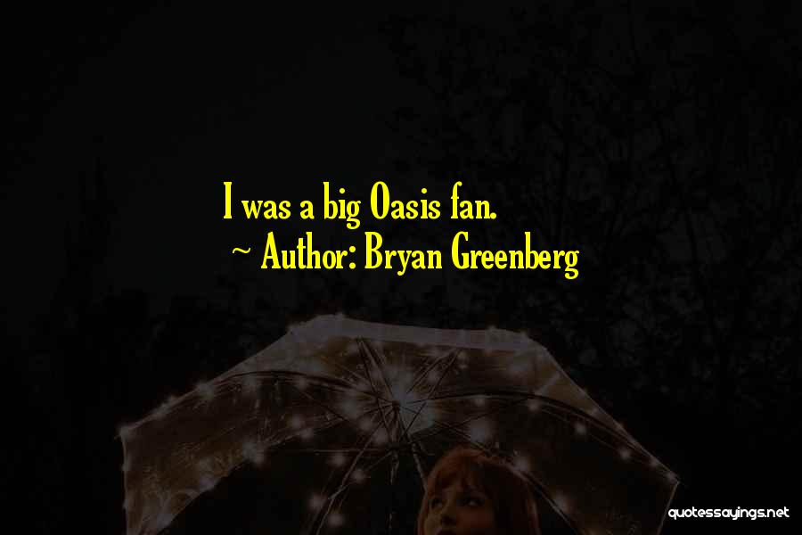 Bryan Greenberg Quotes 644650