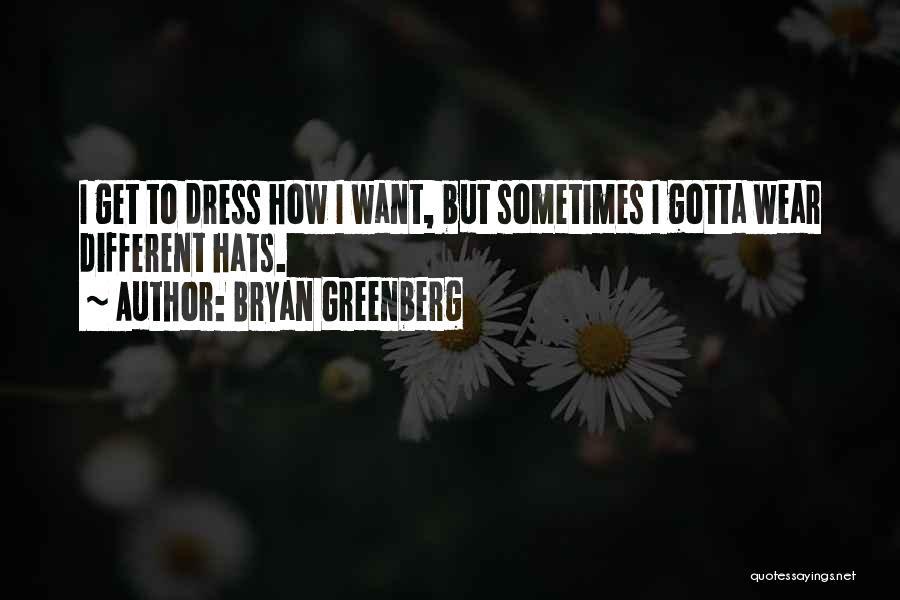 Bryan Greenberg Quotes 710481