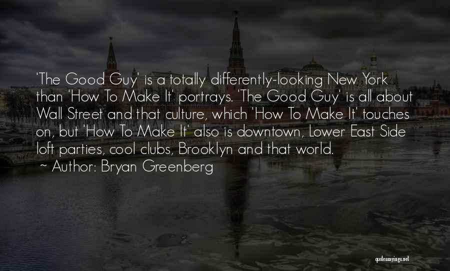 Bryan Greenberg Quotes 881631