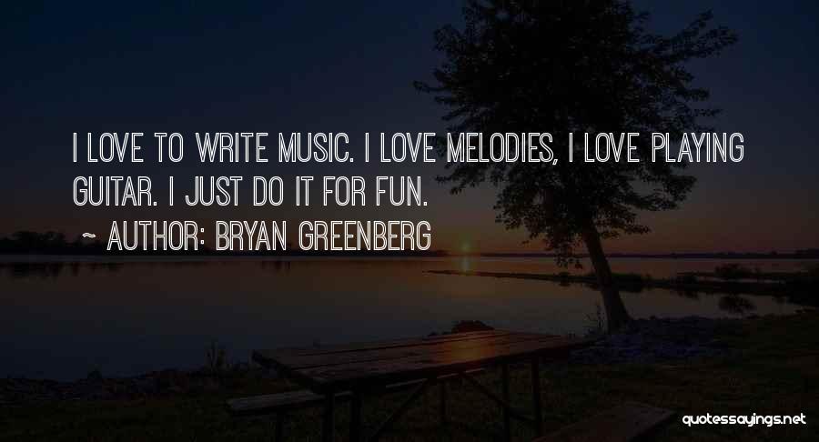 Bryan Greenberg Quotes 916037