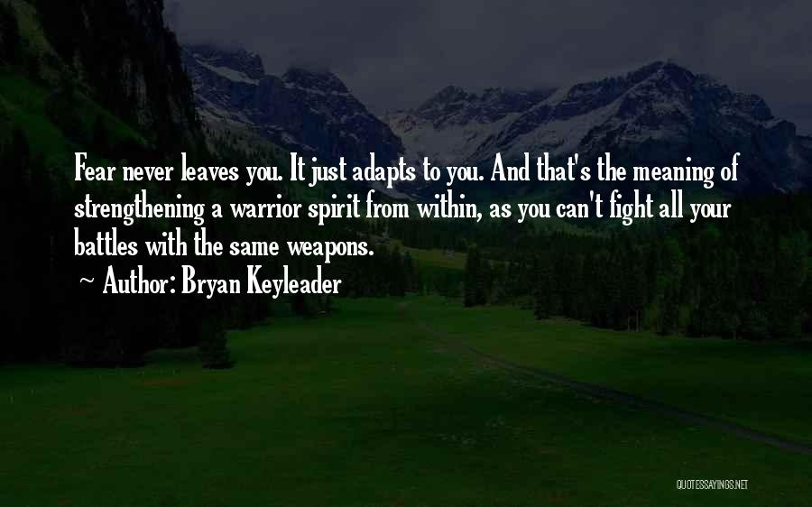 Bryan Keyleader Quotes 1045875
