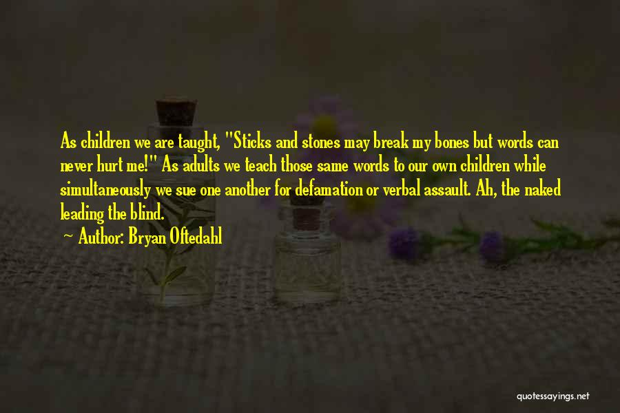 Bryan Oftedahl Quotes 1324403