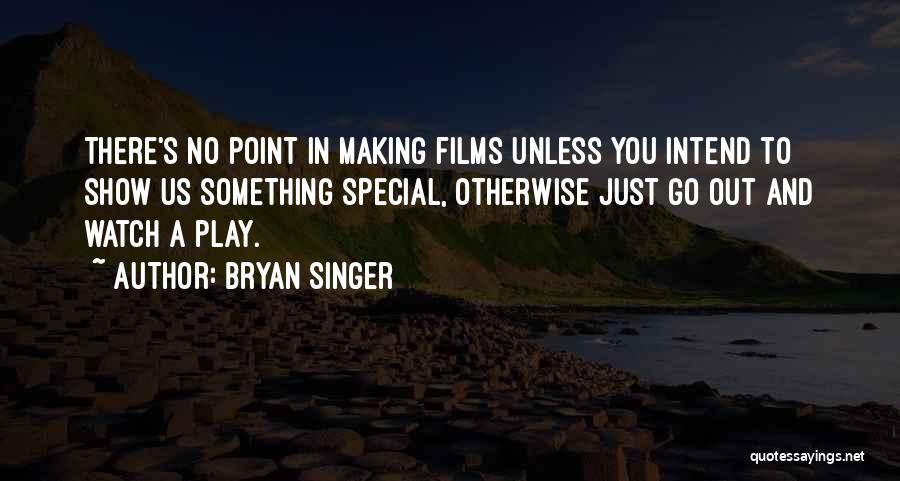 Bryan Singer Quotes 102169