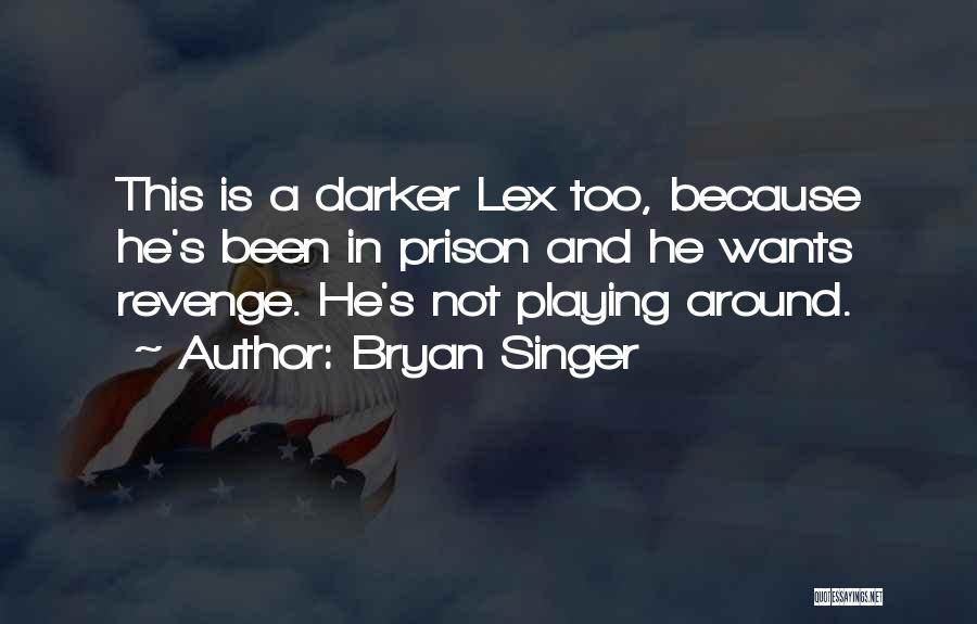 Bryan Singer Quotes 1223987