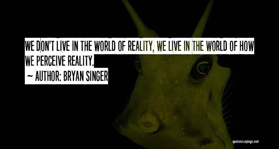 Bryan Singer Quotes 1647835