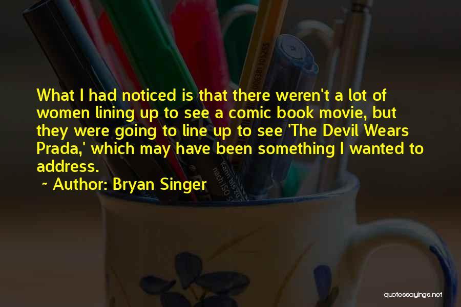 Bryan Singer Quotes 1841528